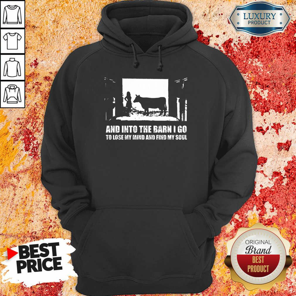 And Into The Barn I Go Find My Soul Hoodie