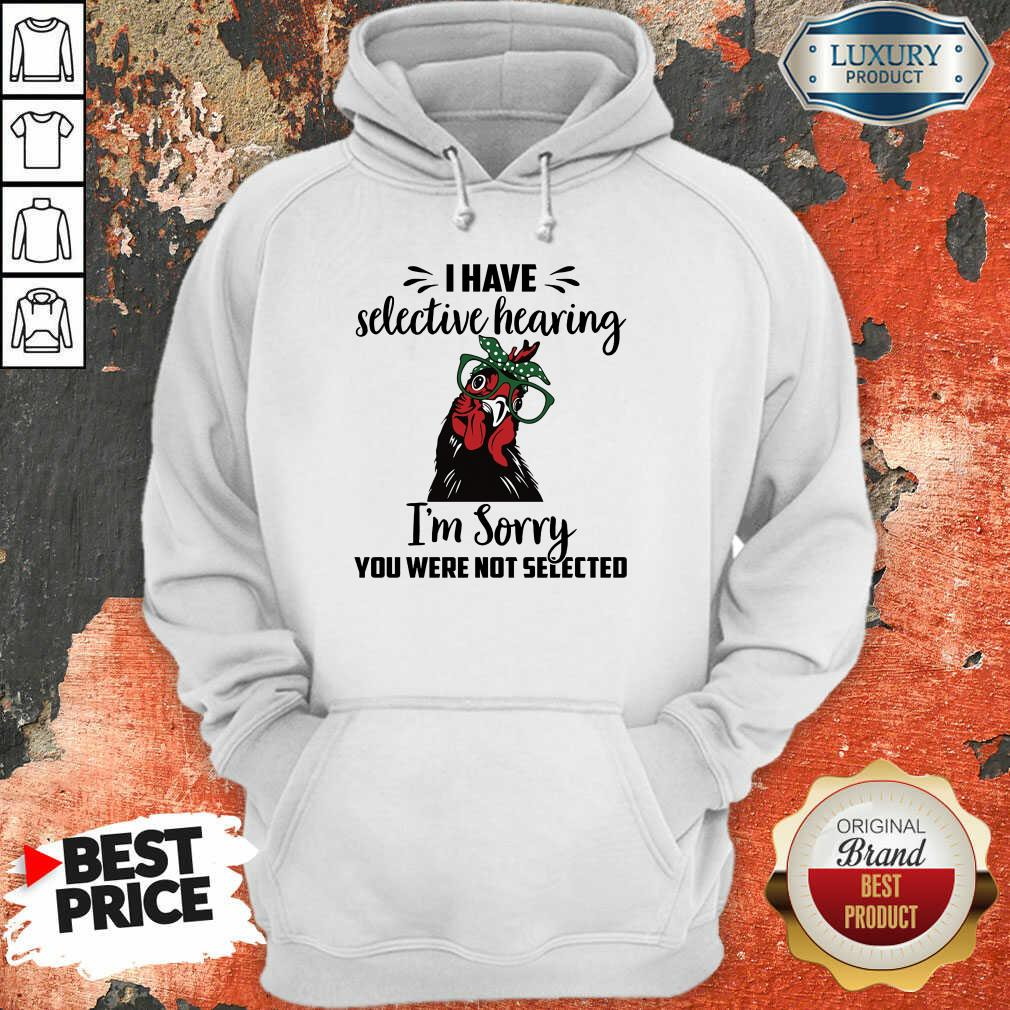 Chicken You Were Not Selected Hoodie