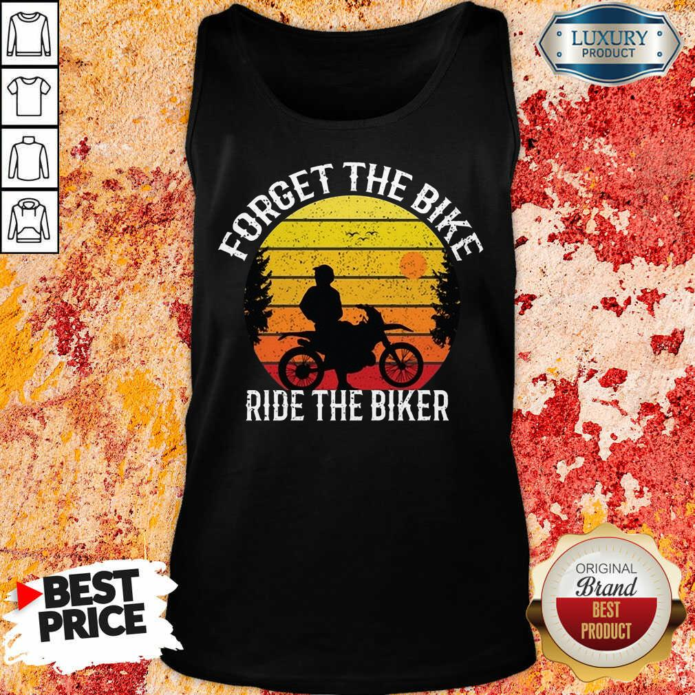 Forget The Bike Ride The Bike Tank Top