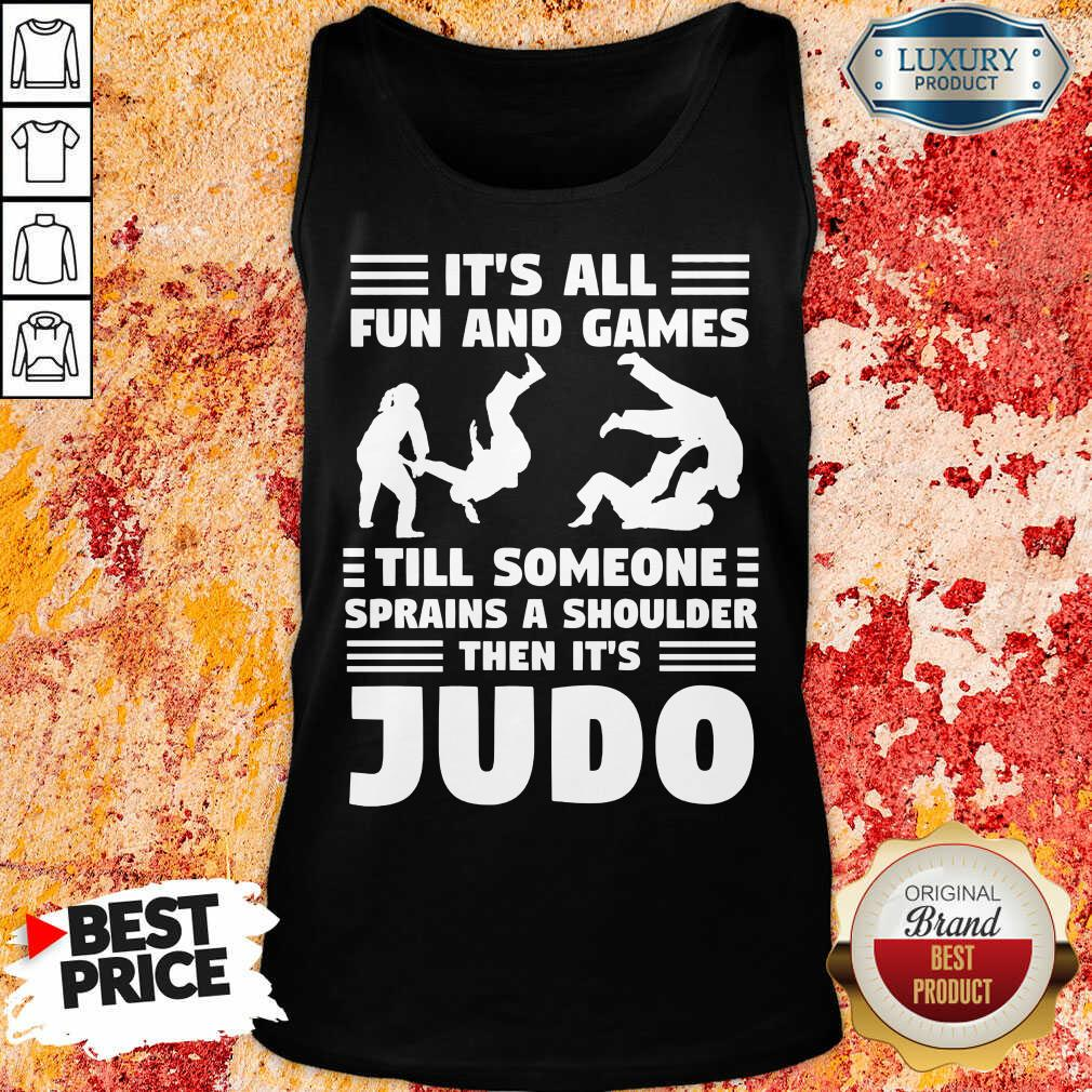 Fun And Games Till Someone Judo Tank Top