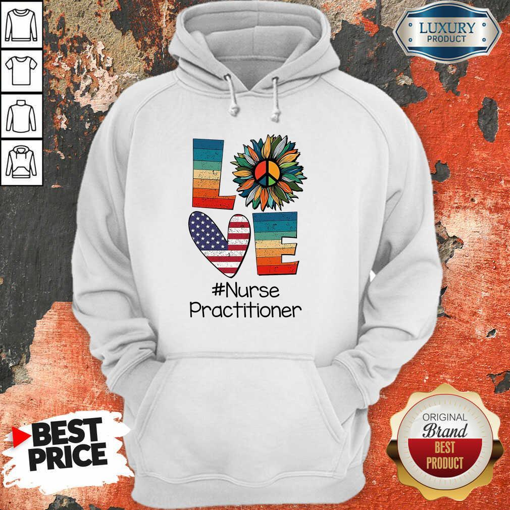 Love American Nurse Practitioner Hoodie