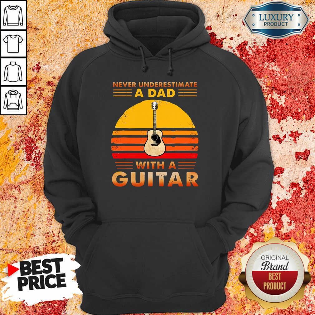 Never Underestimate A Dad With A Guitar Hoodie