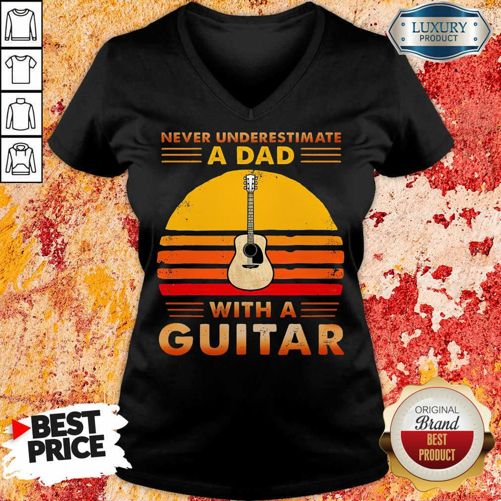 Never Underestimate A Dad With A Guitar V-neck