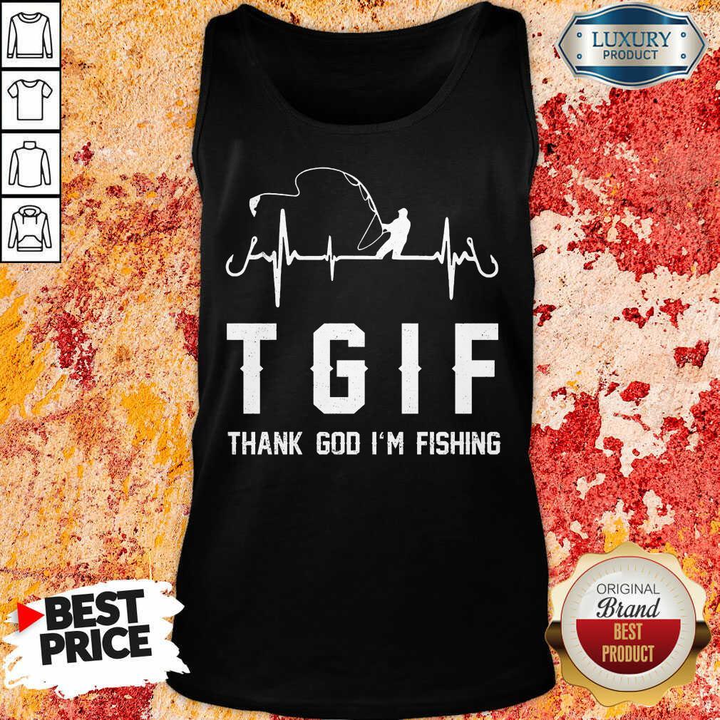 Thank God I'm Fishing Tgif Tank Top