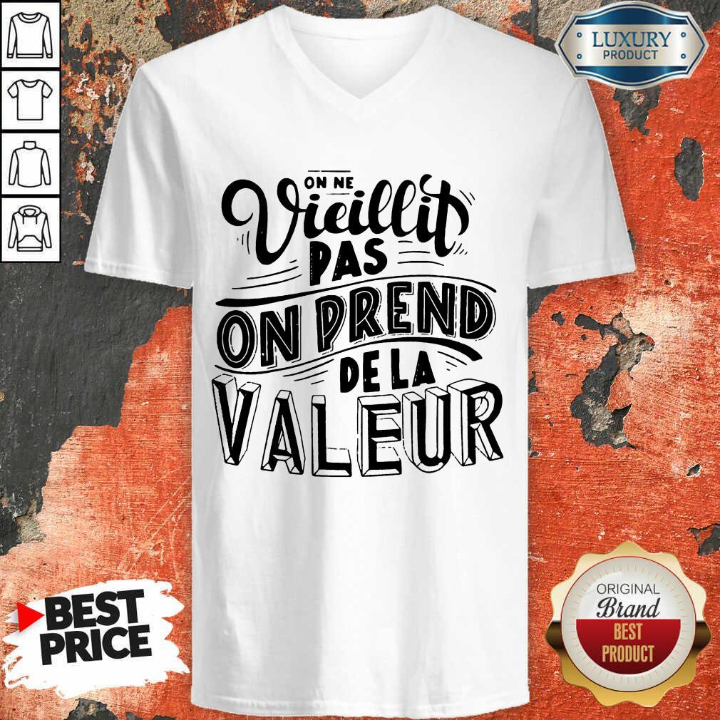 Vieillit Pas On Prend De La Valeur V-neck