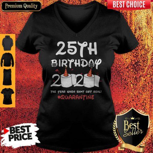 25th Birthday 2020 The Year When Shit Got Real Quarantine V-neck
