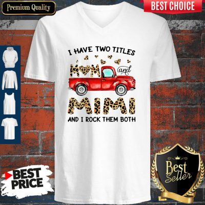 A Have Two Titles Mom And Mimi And I Rock Them Both Leopard V-neck