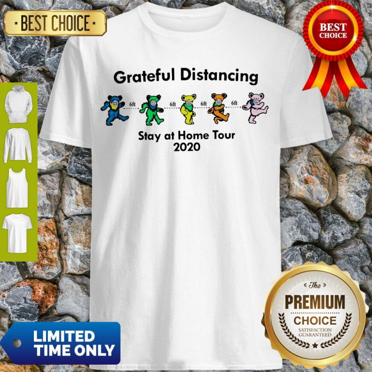 Awesome Grateful Distancing Stay At Home Tour 2020 Shirt