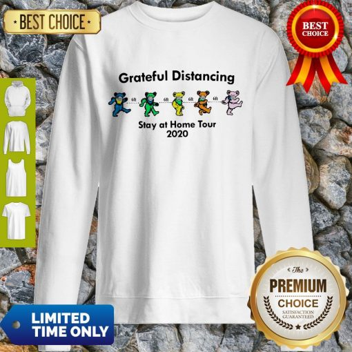 Awesome Grateful Distancing Stay At Home Tour 2020 Sweatshirt