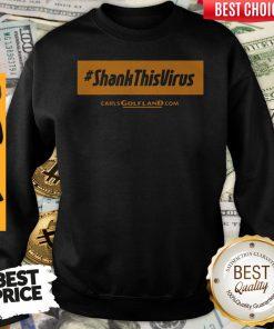 Awesome Shank This Virus Sweatshirt