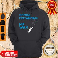 Awesome Social Distancing My Way Hoodie