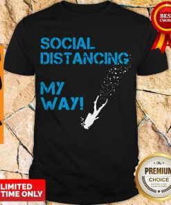 Awesome Social Distancing My Way Shirt