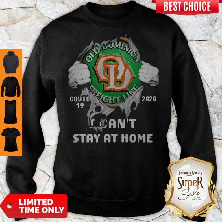 Blood Inside Me Old Dominion Freight Line Covid-19 2020 I Can't Stay At Home Sweatshirt