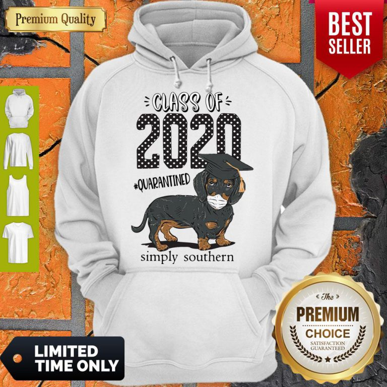 Class Of 2020 #quarantined Simply Southern Dachshund Best Hoodie