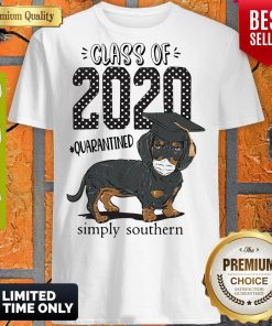 Class Of 2020 #quarantined Simply Southern Dachshund Best Shirt
