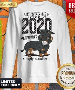 Class Of 2020 #quarantined Simply Southern Dachshund Best Sweatshirt