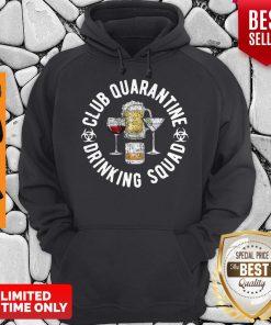 Club Quarantine Drinking Squad Funny Quarantine Drinking Hoodie