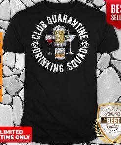 Club Quarantine Drinking Squad Funny Quarantine Drinking Shirt