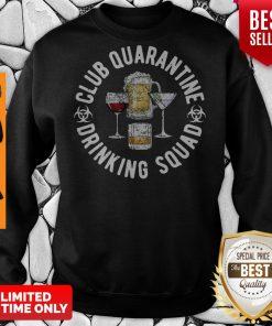 Club Quarantine Drinking Squad Funny Quarantine Drinking Sweatshirt