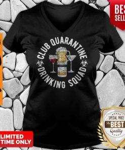 Club Quarantine Drinking Squad Funny Quarantine Drinking V-neck