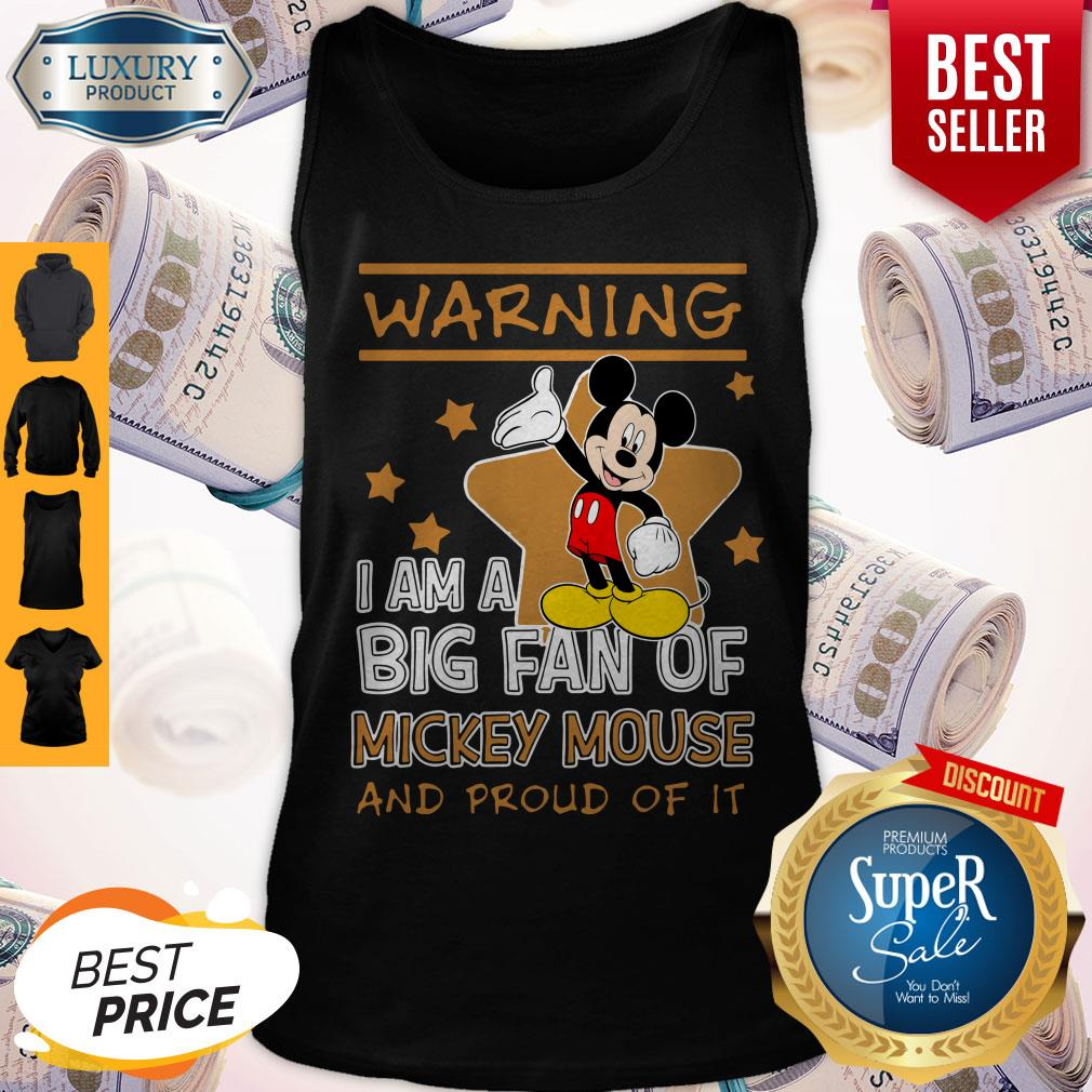Cute Warning I Am Big Fan Of Mickey Mouse And Proud Of It Tank Top