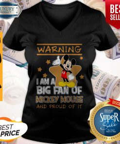 Cute Warning I Am Big Fan Of Mickey Mouse And Proud Of It V-neck