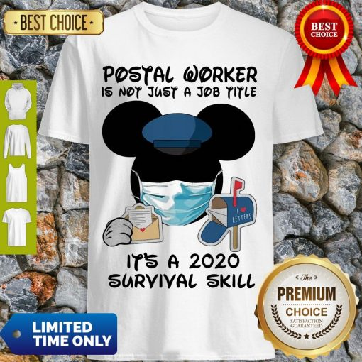 Disney Mickey Mouse Postal Worker Is Not Just A Job Title It'S A 2020 Survival Skill Mask Covid 19 Shirt