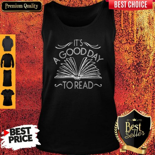 Funny It's A Good Day To Read Tank Top
