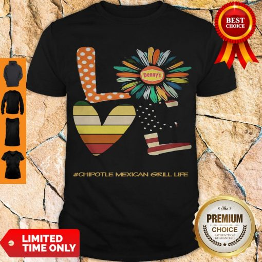 Funny Love Chipotle Mexican Grill Life Flower American Flag Vintage Shirt