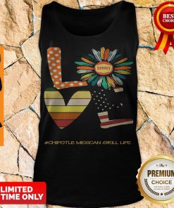 Funny Love Chipotle Mexican Grill Life Flower American Flag Vintage Tank Top