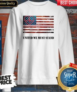 Funny Nurse United We Must Stand American Flag Independence Day Sweatshirt