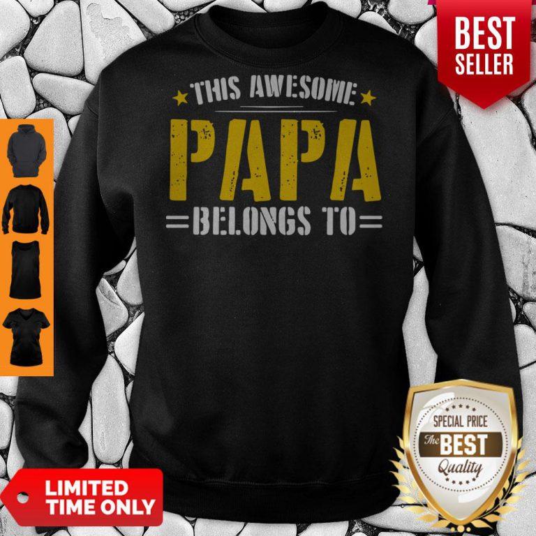 Funny This Awesome Papa Belongs To Sweatshirt