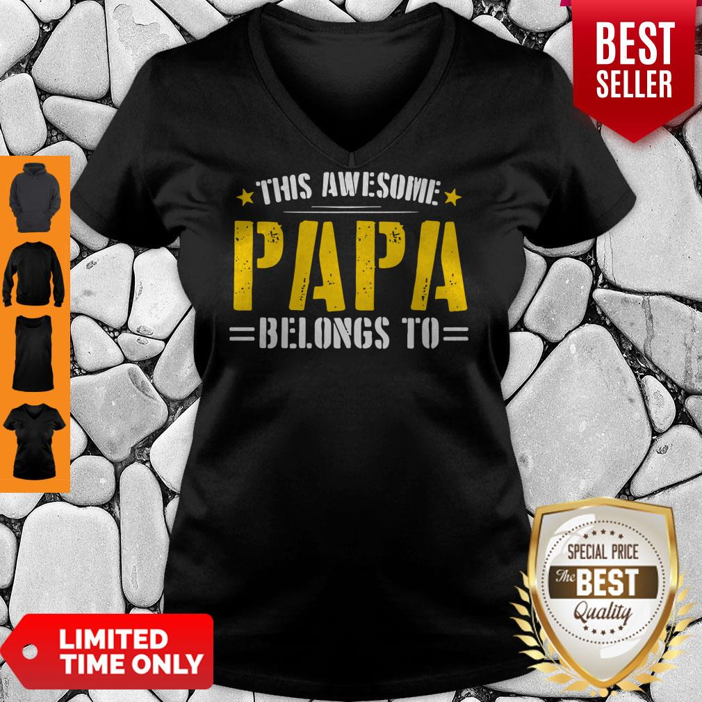 Funny This Awesome Papa Belongs To V-neck