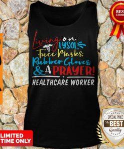 Living On Lysol Face Masks Rubber Gloves & A Prayer Healthcare Worker Tank Top