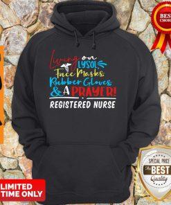 Living On Lysol Face Masks Rubber Gloves & A Prayer Registered Nurse Hoodie