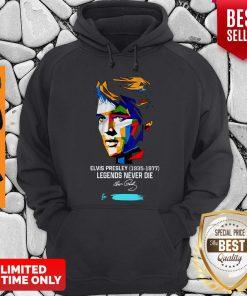 Nice Elvis Presley 1935 1977 Legends Never Die To Jimmi Signature Art Hoodie