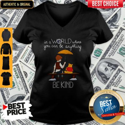 Nice In A World Where You Can Be Anything Be Kind Winnie Pooh V-neck