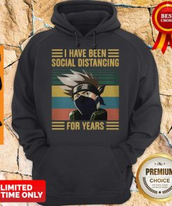 Nice Kakashi Hatake I Have Been Social Distancing For Years Vintage Hoodie