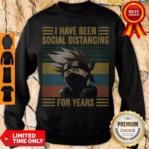 Nice Kakashi Hatake I Have Been Social Distancing For Years Vintage Sweatshirt