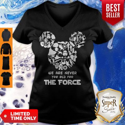 Nice Mickey Mouse We Are Never Too Old For The Force V-neck