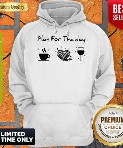 Nice Plan For The Day Coffee Heart Knitting Wine Hoodie