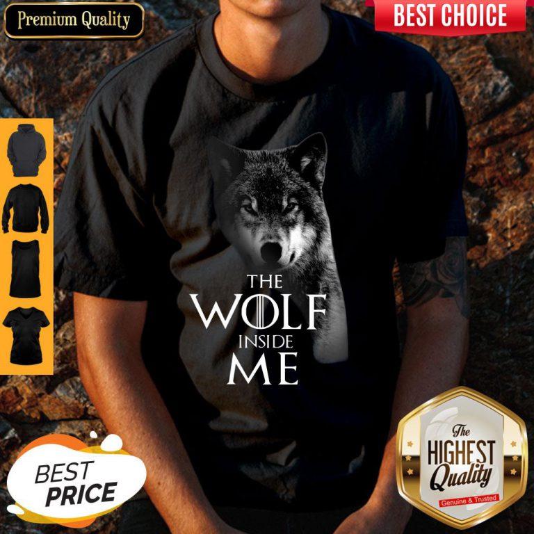 Nice The Wolf Inside Me Shirt