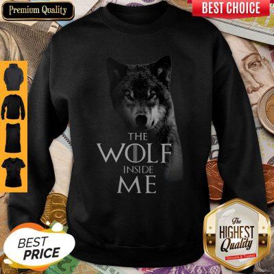 Nice The Wolf Inside Me Sweatshirt