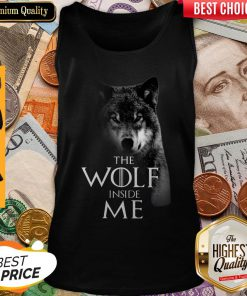 Nice The Wolf Inside Me Tank Top