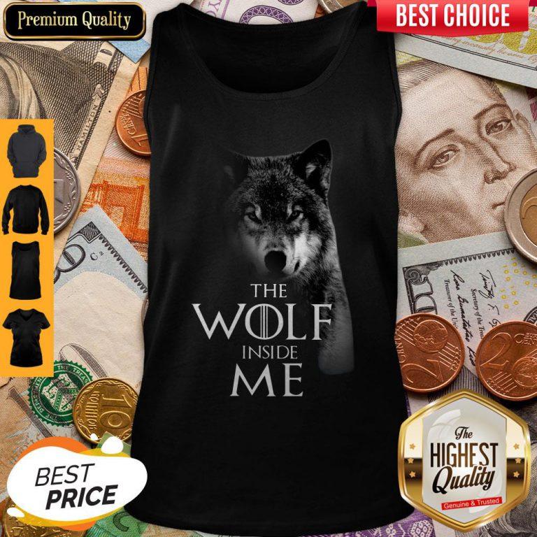 Nice The Wolf Inside Me Tank Top