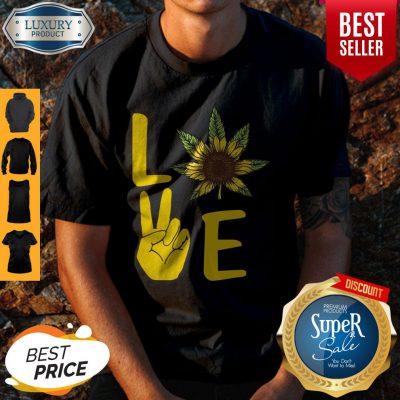 Official Love Hands Sunflower Weed Shirt
