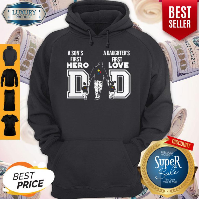 Pittsburgh Steelers Nfl Dad A Son's First Hero A Daughter's First Love Hoodie