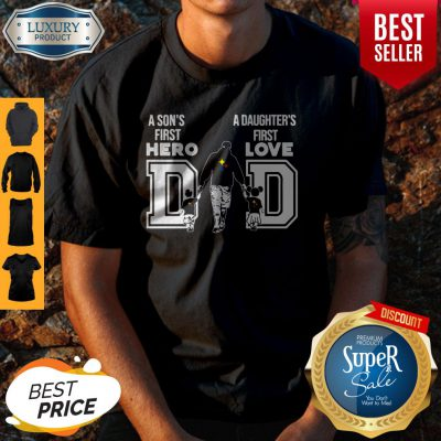 Pittsburgh Steelers Nfl Dad A Son's First Hero A Daughter's First Love Shirt
