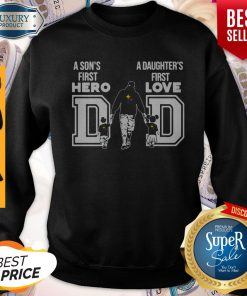 Pittsburgh Steelers Nfl Dad A Son's First Hero A Daughter's First Love Sweatshirt