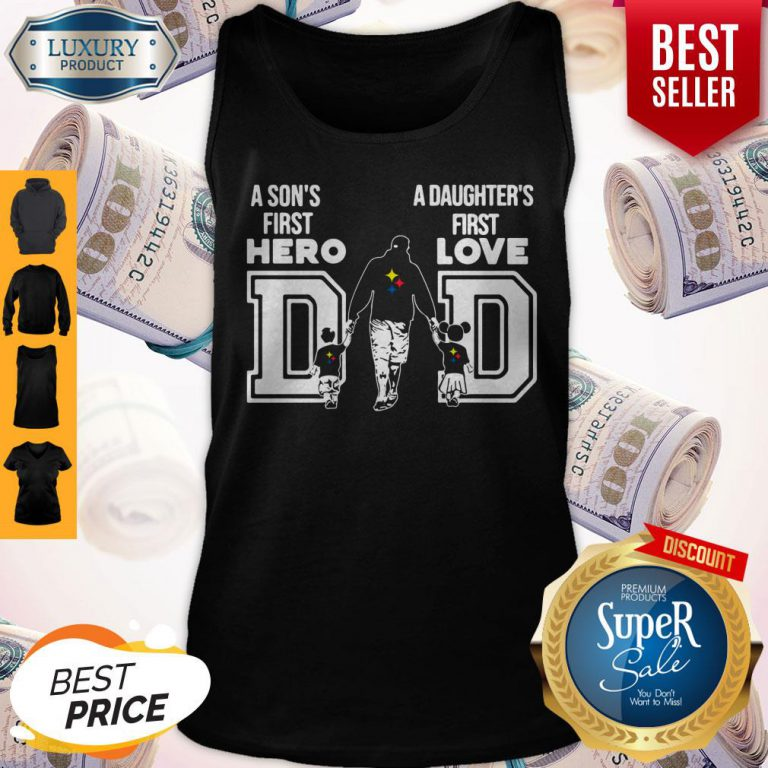 Pittsburgh Steelers Nfl Dad A Son's First Hero A Daughter's First Love Tank Top